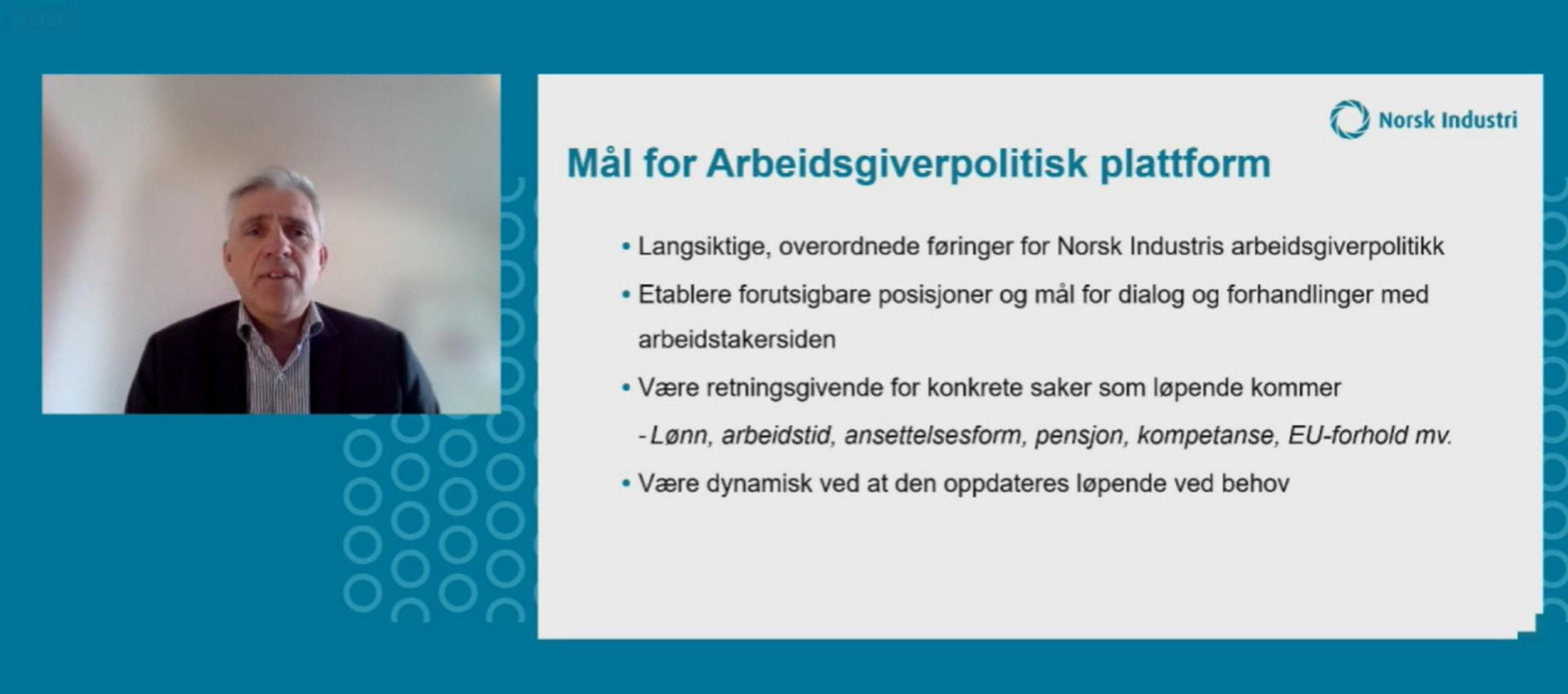 Dag Arthur Aasbø, direktør for organisasjon og samfunnskontakt i Borregaard og medlem av Norsk Industris arbeidsgiverpolitiske utvalg presenterer Norsk Industris arbeidsgiverpolitiske plattform på Arbeidsgiver 2021. Skjermdump fra den digitale konferansen