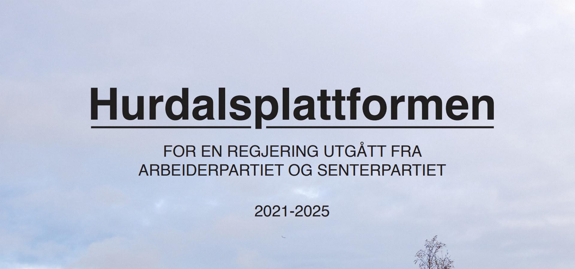 "Forside ""Hurdalsplattformen - For en regjering utgått fra Arbeiderpartiet og Senterpartiet 2021-2025"""